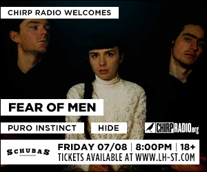 CHIRP Radio welcomes Fear of Men