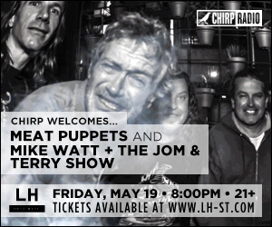 CHIRP welcomes Meat Puppets