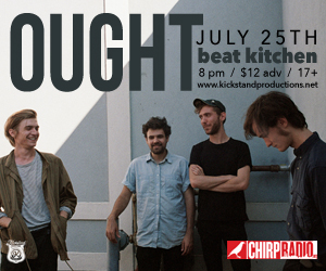 Kickstand Productions & CHIRP present Ought