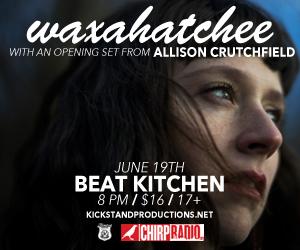 Kickstand Productions & CHIRP presents Waxahatchee