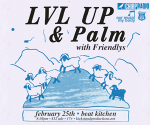 CHIRP Radio & Kickstand Productions present LVL UP