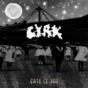 Cate Le Bon – CYRK (The Control Group)
