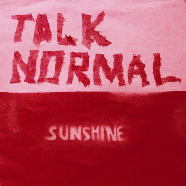 Talk Normal  – Sunshine (Joyful Noise)