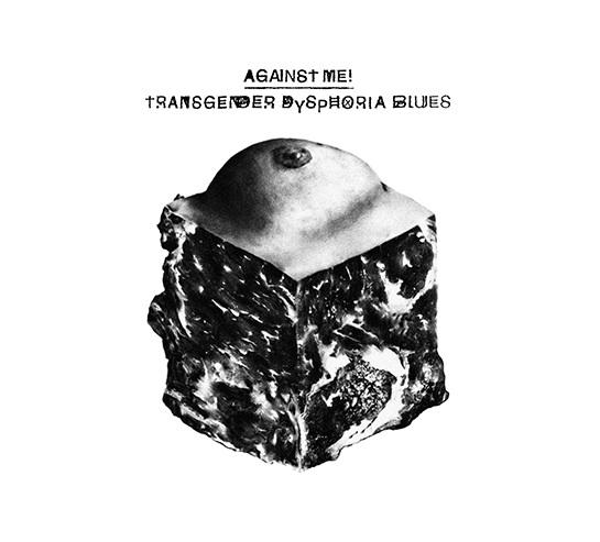 Against Me! Transgender Dysphoria Blues