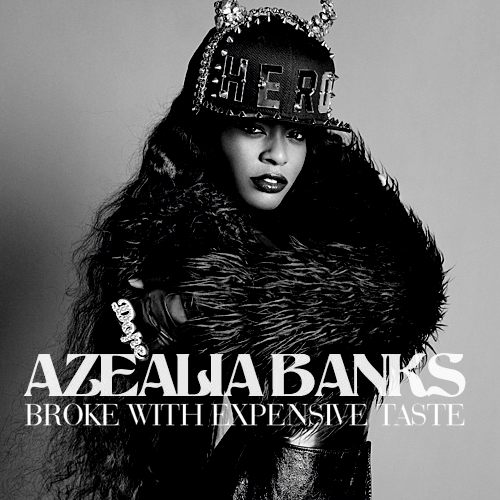 Azealia Banks Broke With Expensive Taste