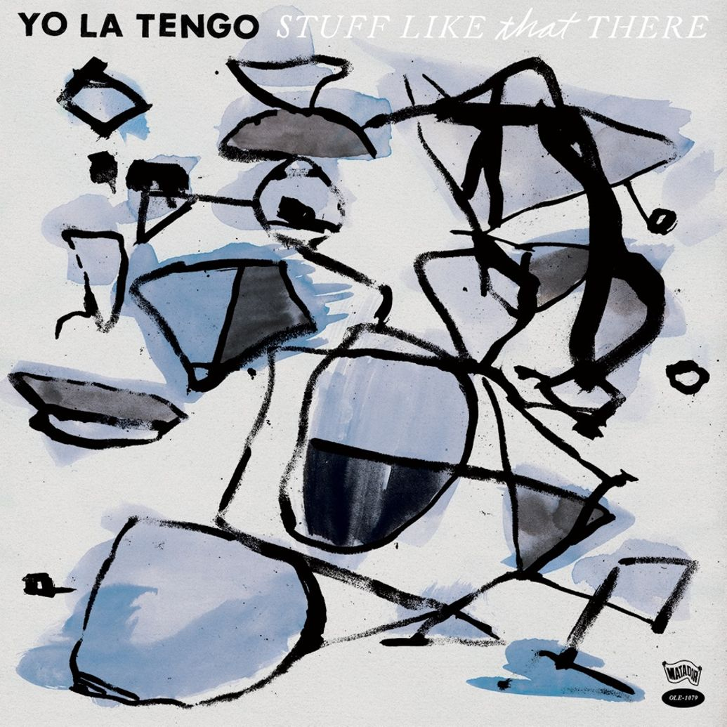Yo La Tengo Stuff Like that There