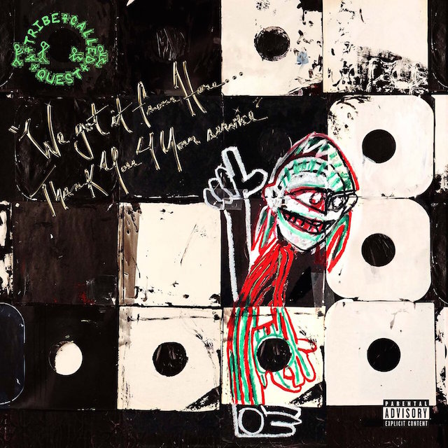 A Tribe Called Quest We got it from here . . . thank you 4 your service