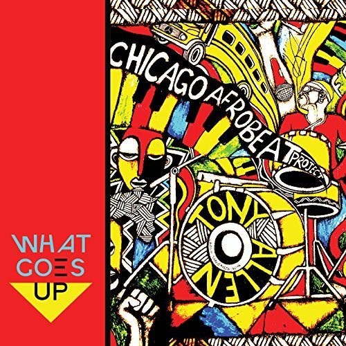 Chicago Afrobeat Project What Goes Up