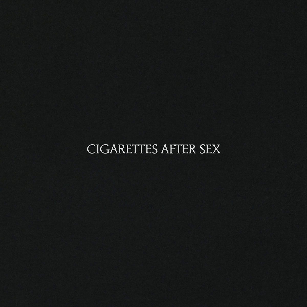CIGARETTES AFTER SEX CIGARETTES AFTER SEX