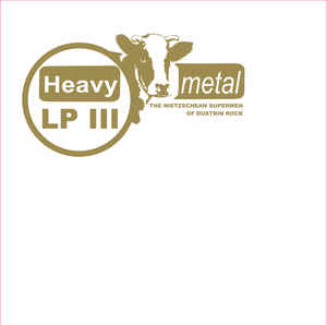 Heavy Metal LP2 (Smash Criticism Smash Optimism Smash Arachnophobia) LP // LP3 (The Nietzschean Supermen of Dustbin Rock) LP