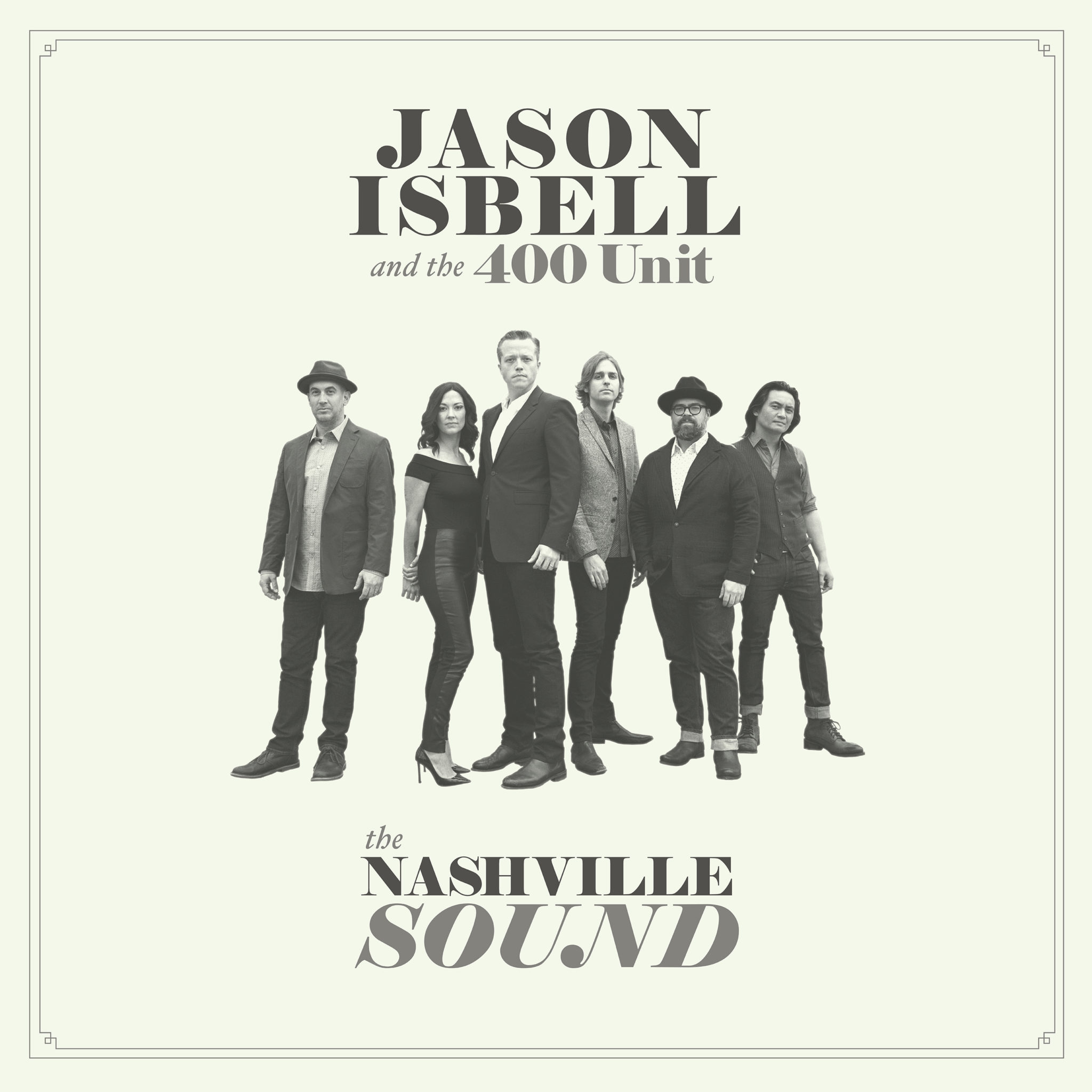 Jason Isbell and the 400 Unit The Nashville Sound