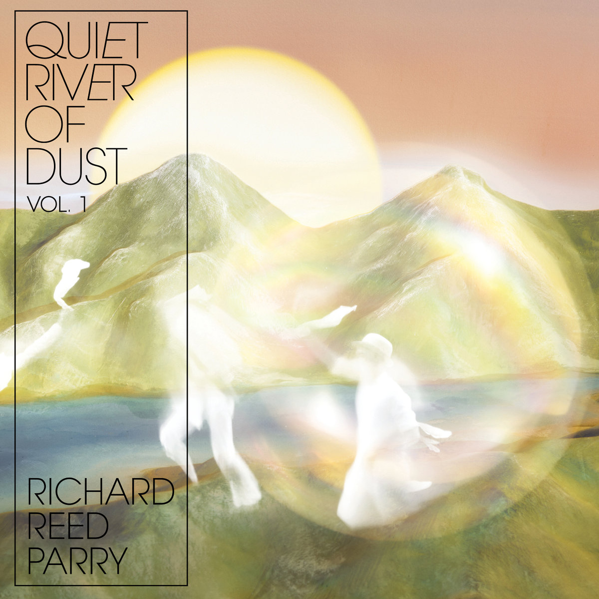 Richard Reed Parry Quiet River of Dust Vol. 1